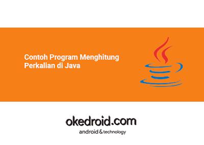 kita akan menciptakan pola aktivitas ihwal perkalian  Contoh Program Menghitung Perkalian di Java