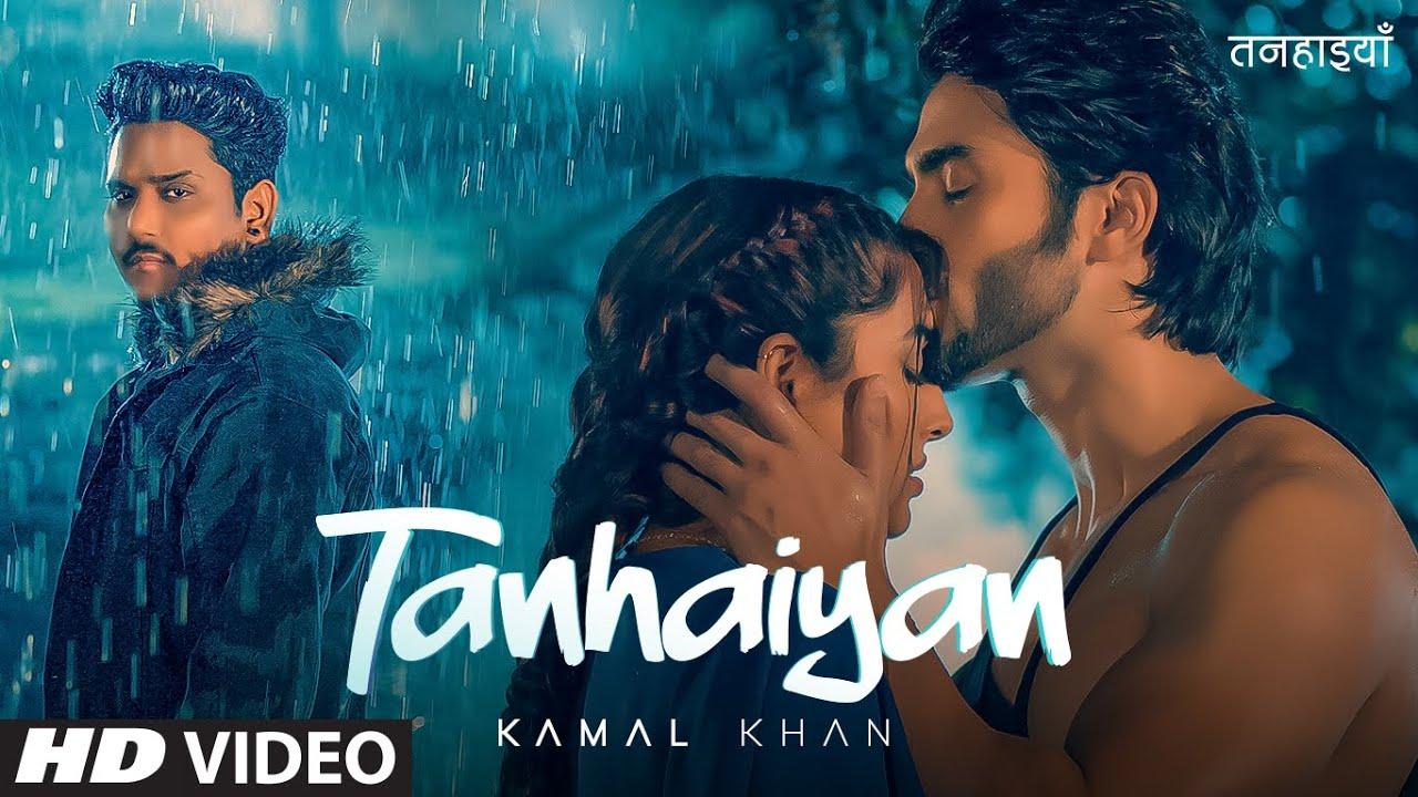 Tanhaiyan lyrics Kamal Khan Punjabi Song