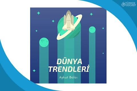 Dünya Trendleri Podcast