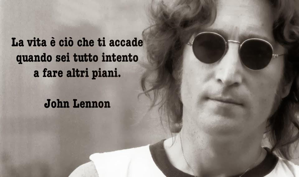 Frasi Sulla Vita John Lennon.Pace Amore E Gioia Infinita Il Lato Positivo