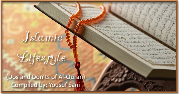 Islamic Life Style.... Dos and Don'ts of Al-Quran