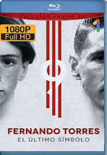 Fernando Torres: El último símbolo (2020) [1080p BRrip] [Latino-Inglés] [LaPipiotaHD]