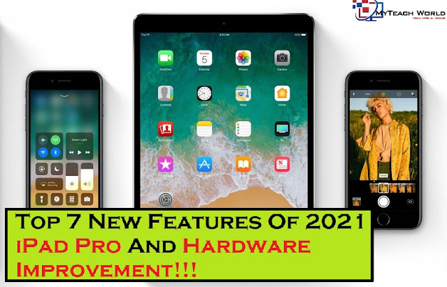 Top 7 New Features Of 2021 iPad Pro And Hardware Improvement!!!