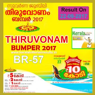 "Kerala Lottery Result; 22-09-2017 ""THIRUVONAM BUMPER Lottery Results"" BR-57"