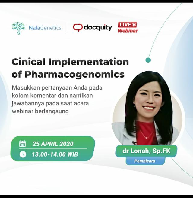 """Webinar dengan topik *""""Cinical Implementation of Pharmacogenomics""""* bersama dr. Lonah, Sp.FK Webinar ini akan disiarkan pada Sabtu, 25 April 2020 pada pukul 13.00 WIB"""
