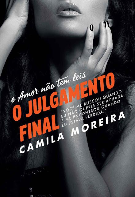 O amor não tem leis O julgamento final - Camila Moreira