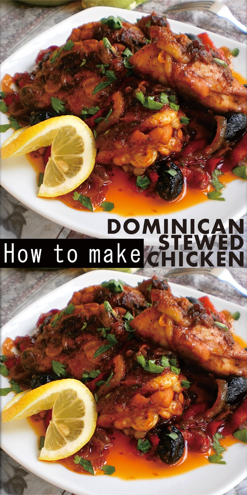 DOMINICAN STEWED CHICKEN / POLLO GUISADO