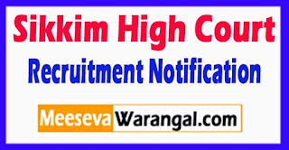 Sikkim High Court Recruitment Notification 2017 Last Date 05-06-2017