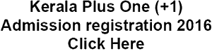 Kerala Plus One (+1) Admission Online Registration 2016