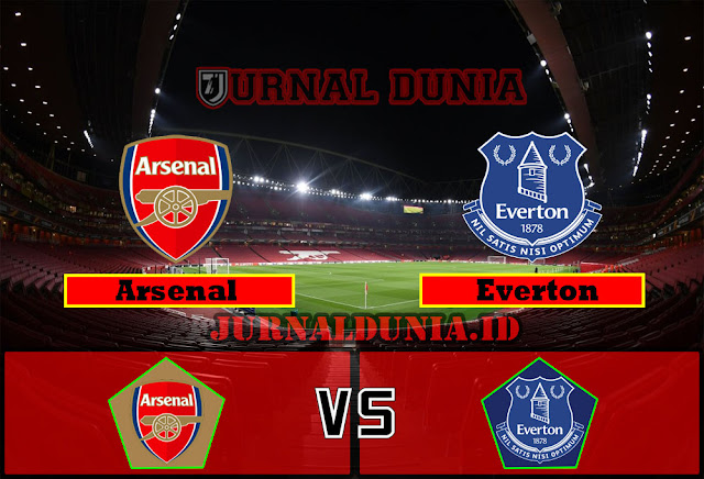 Prediksi Arsenal vs Everton , Jumat  23 April 2021 Pukul 02.00 WIB