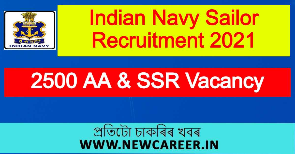 Indian Navy Sailor Recruitment 2021 : Apply For 2500 AA & SSR Vacancy