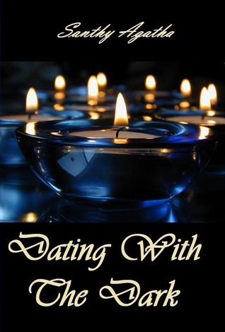 Santhy Agatha - Dating With The Dark