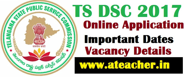 Telangana DSC 2017 SGT Online Application Link in TSPSC Official Website.TS TRT 2017 Teachers Recruitment Test 2017 SGT,SA,LP,PET,PD Online Applications,Eligibility Criteria,Age Relaxation,Vacancies,Roaster Caste Community Gender wise Subject wise Medium wise management ZP/Municipal/Government wise vacancies,District Wise Online Applicants for DSC 2017 Teachers Selection Exam,Download PDF file of Online Application,TSPSC DSC-2017 Exam Notification,Telangana TSPSC Online Application Form Submission for TS DSC TRT 2017 SGT SA LP PET @tspsc.gov.in. How to Apply for TS DSC TRT 2017,TS DSC TRT 2017 Online Application Form Submission @tspsc.gov.in.DSC TRT Telangana Teachers Recruitment Test Notification for SGT SA LP PET Vacancies,TSPSC Directrecruitment tspsc.gov.in Online Application Form,S TRT(DSC) 2017 SGT/SA/LP/PET/PD Online application Form Download.