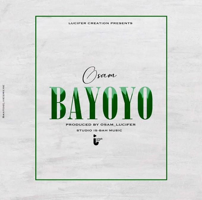AUDIO | Osam - Bayoyo | Download