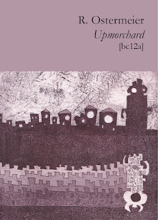 Wyrd Britain reviews Upmorchard by R. Ostermeier from Broodcomb Press.
