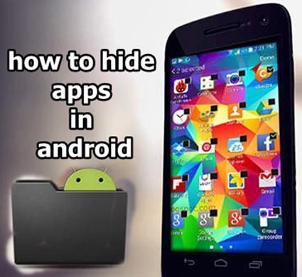 The easy way to hide an application on Android Smartphone