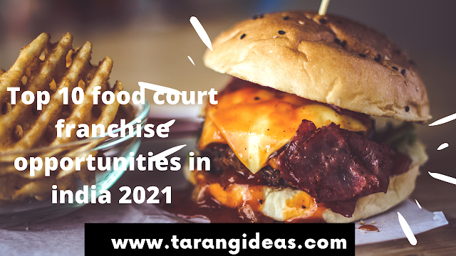 Top 10 food court franchise opportunities in india