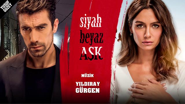 المسلسل التركي حب أبيض أسود Siyah Beyaz Aşk مترجم