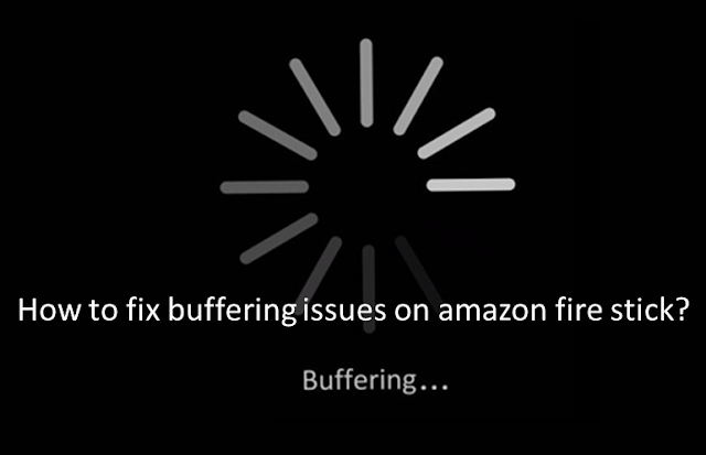 How To Stop Buffering On Your Firestick?