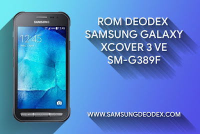 ROM DEODEX SAMSUNG G389F