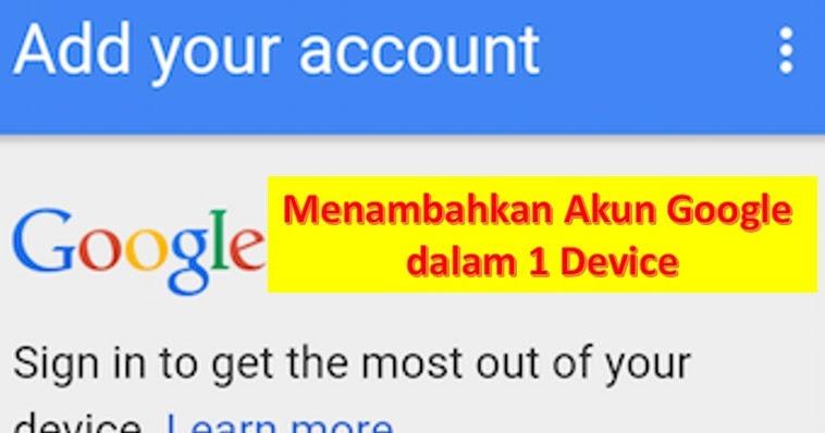 Cara Menambahkan Akun Google Gmail Di Hp Android Laptop Pakar Dokumen