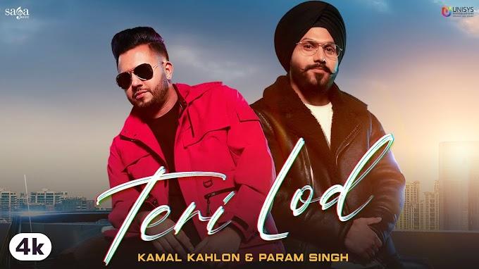 Teri Lod LYRICS – Kamal Kahlon & Param