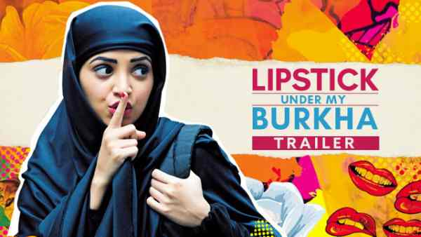 Lipstick Under My Burkha Movie Trailer