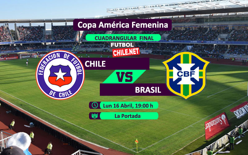Chile vs Brasil- 19:00 h - Copa América Femenina Chile 2018 - 16/04/18