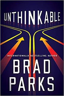 Book Review and GIVEAWAY: Unthinkable, by Brad Parks {ends 8/8}