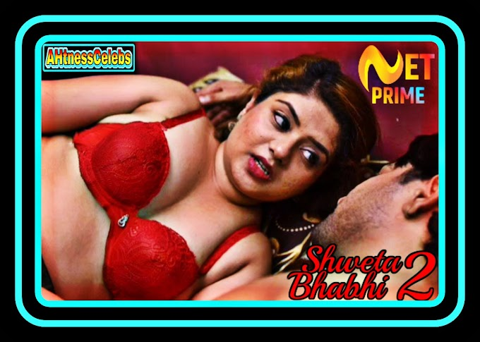 Shweta Bhabhi (2021) - NetPrime Hindi Hot Web Series (S01E02)