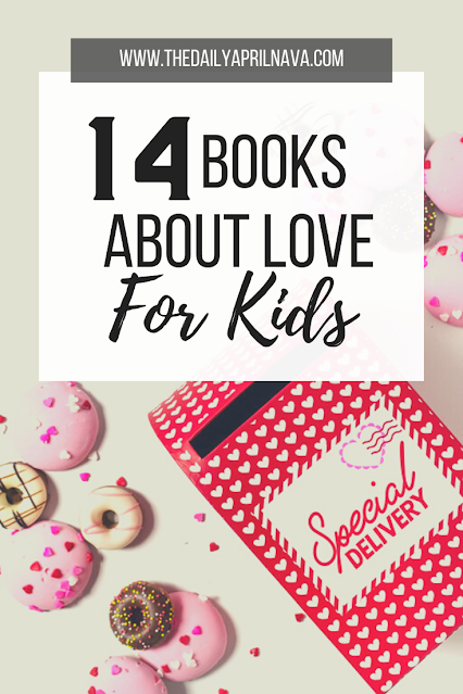 14 Books About Love for Kids - TheDailyAprilnAva