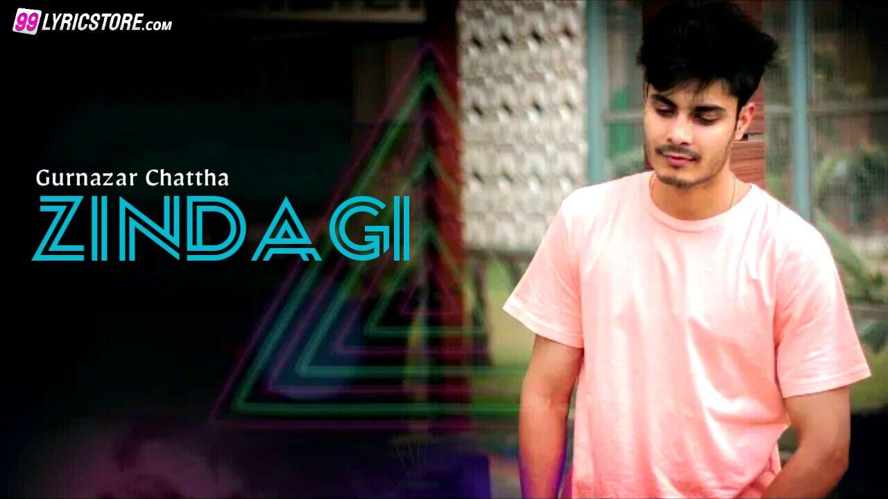 Zindagi sad punjabi song lyrics sung by Gurnazar Chattha