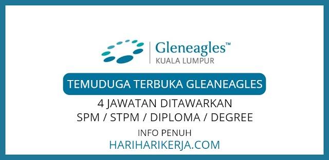 Temuduga Gleneagles Kuala Lumpur ~ Sehingga 31 Januari