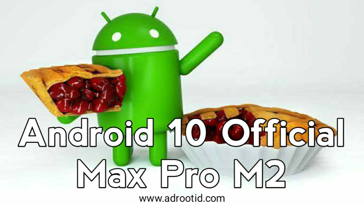 Rom Android 10 Max Pro M2
