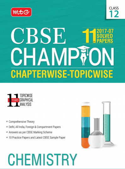 CBSC Champion Class 12 CHEMISTRY 2007-17 Solved Papers eBOOK PDF Download