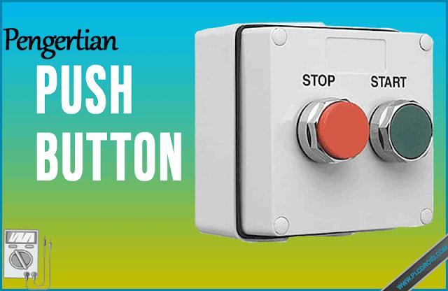 Pengertian Push Button Switch