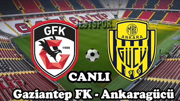 Gaziantep FK - Ankaragücü Jestspor izle
