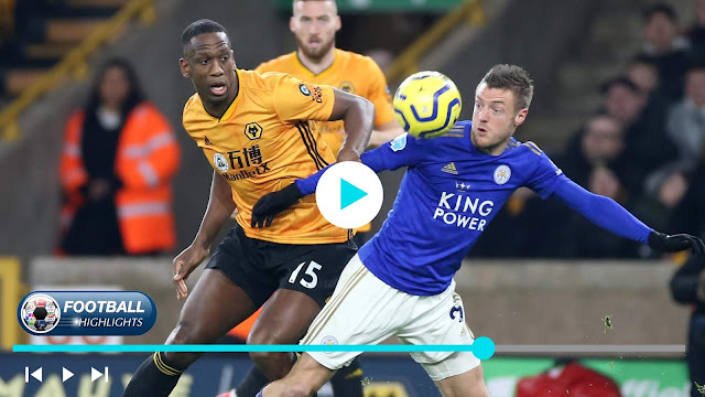 Wolverhampton Wanderers vs Leicester City – Highlights