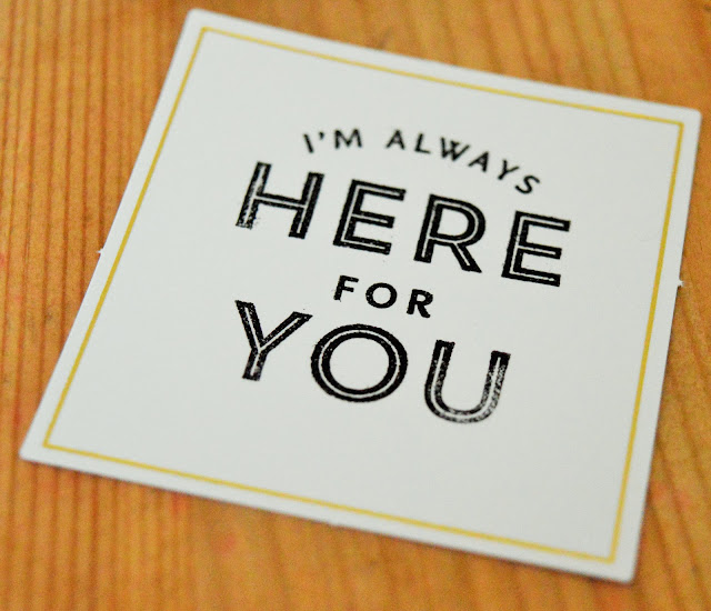 Card with print 'I'm Always Here For You' on it.