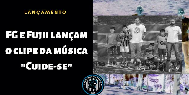 """FG & Fujii lançam o clipe da música """"Cuide-se"""""""