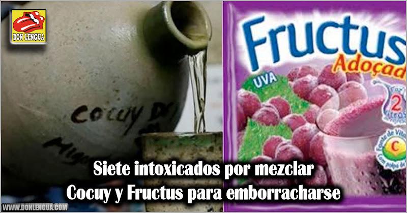 Siete intoxicados por mezclar Cocuy y Fructus para emborracharse