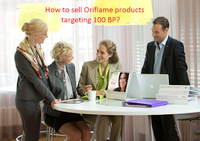 how to sell 100 BP oriflame products