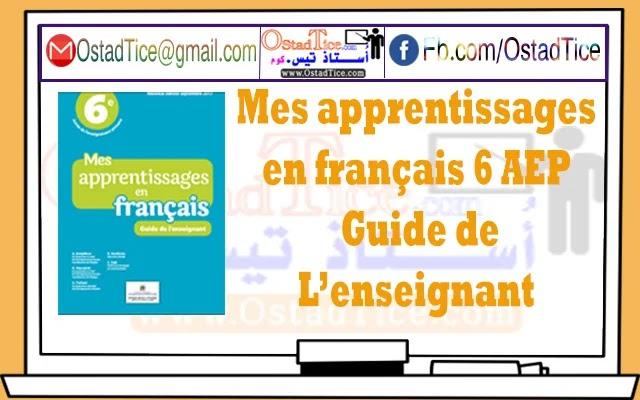 Mes apprentissages en français 6 AEP - Guide de L'enseignant