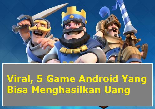 Viral, 5 Game Android Yang Bisa Menghasilkan Uang