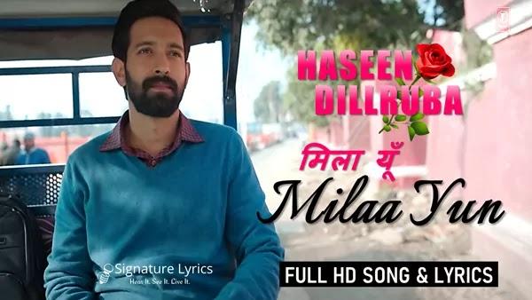 Milaa Yun Lyrics - Haseen Dillruba - Yashita Sharma and Abhay Jodhpurkar