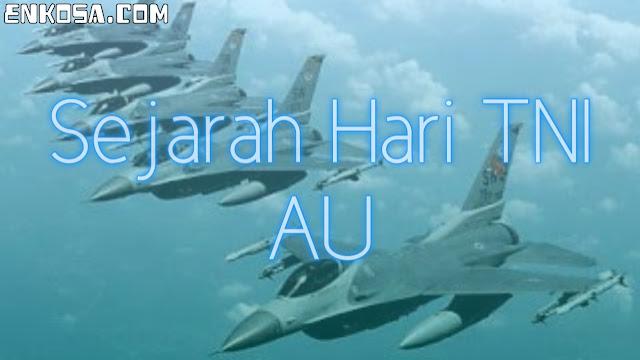 Sejarah Hari TNI Angkatan Udara (AU) 9 April