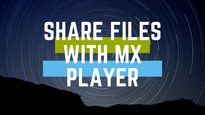 How To Share Files  Through MX Player 2020