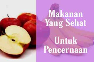 Makanan yang sehat untuk kesehatan pencernaan