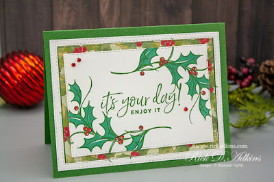 It's Your Day Enjoy it! birthday card using the Joyful Holly and Happiest Birthday Stamp Sets to create a festive birthday card.  Click to learn more!
