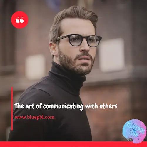 فن الاتصال و التواصل الفعال مع الآخرين و مهارات التعامل مع الناس